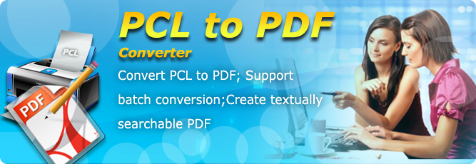 PCL to PDF Converter – Convert PCL to PDF, PCL to JPG, PCL to PS